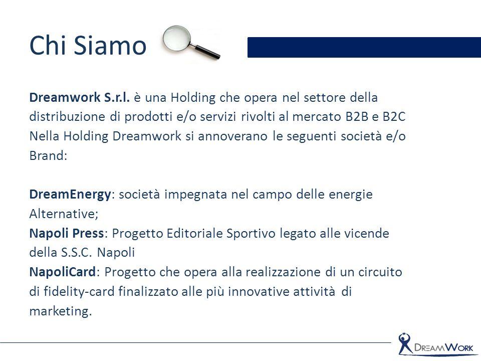 Chi Siamo Dreamwork S.r.l. è una Holding che opera nel settore della distribuzione di prodotti e/o servizi rivolti al mercato B2B e B2C Nella Holding