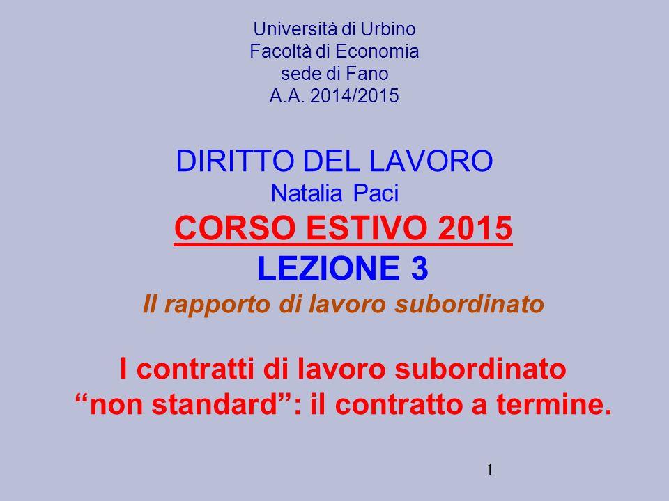 1 Università di Urbino Facoltà di Economia sede di Fano A.A. 2014/2015 DIRITTO DEL LAVORO Natalia Paci CORSO ESTIVO 2015 LEZIONE 3 Il rapporto di lavo