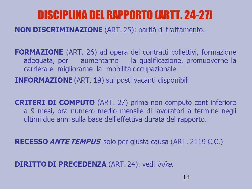 14 DISCIPLINA DEL RAPPORTO (ARTT. 24-27) NON DISCRIMINAZIONE (ART. 25): partià di trattamento. FORMAZIONE (ART. 26) ad opera dei contratti collettivi,