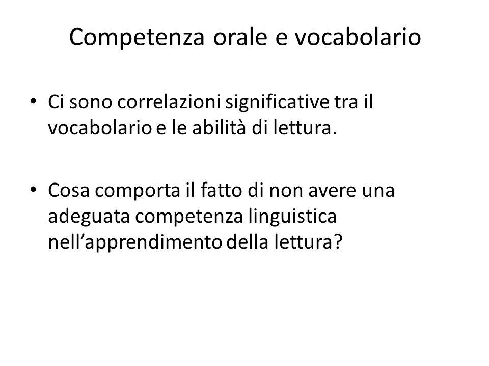 Competenza orale e vocabolario Ci sono correlazioni significative tra il vocabolario e le abilità di lettura.