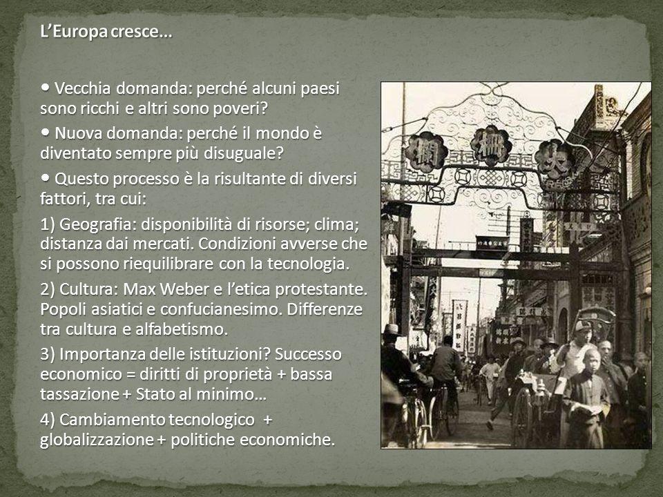 Vecchia domanda: perché alcuni paesi sono ricchi e altri sono poveri? Vecchia domanda: perché alcuni paesi sono ricchi e altri sono poveri? Nuova doma