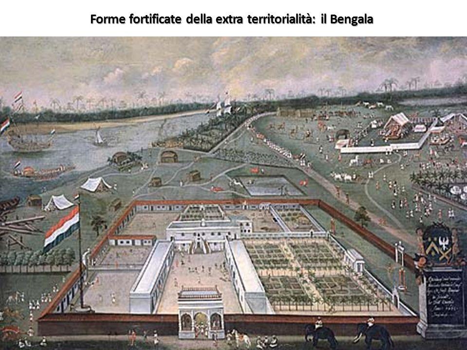 Forme fortificate della extra territorialità: il Bengala