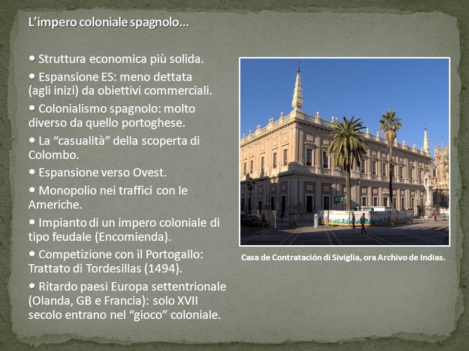 Struttura economica più solida. Espansione ES: meno dettata (agli inizi) da obiettivi commerciali. Colonialismo spagnolo: molto diverso da quello port