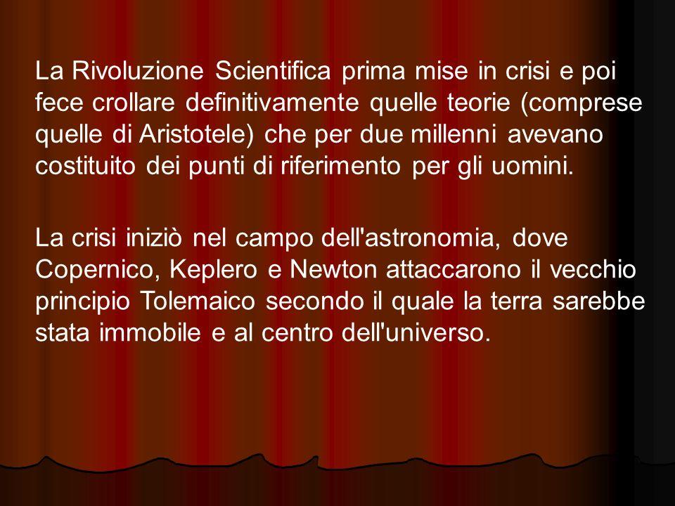 La rivoluzione scientifica ebbe origine da quella astronomica, con il superamento delle antiche concezioni filosofiche.