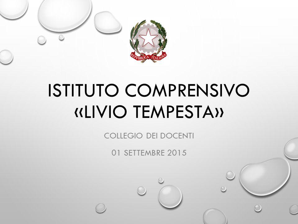 ISTITUTO COMPRENSIVO «LIVIO TEMPESTA» COLLEGIO DEI DOCENTI 01 SETTEMBRE 2015