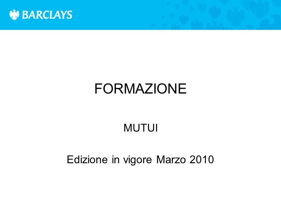 FORMAZIONE MUTUI Edizione in vigore Marzo 2010