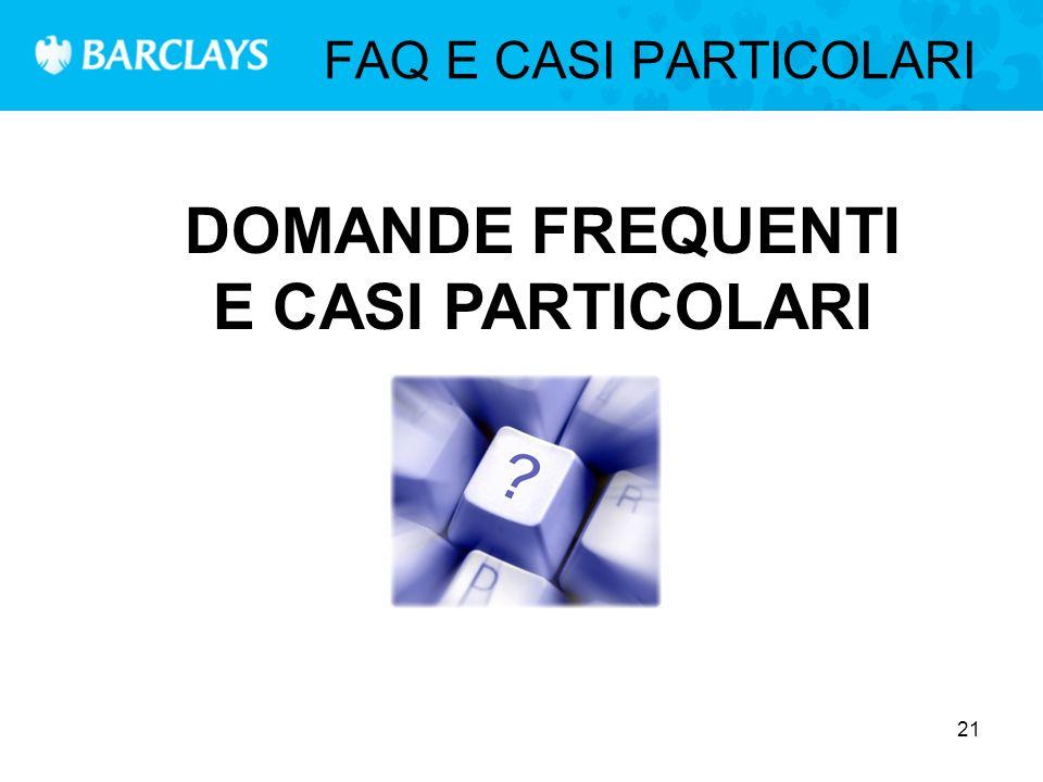 21 FAQ E CASI PARTICOLARI DOMANDE FREQUENTI E CASI PARTICOLARI