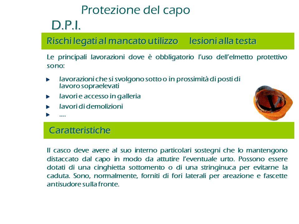 Rischi legati al mancato utilizzolesioni alla testa Le principali lavorazioni dove è obbligatorio l'uso dell'elmetto protettivo sono: lavorazioni che