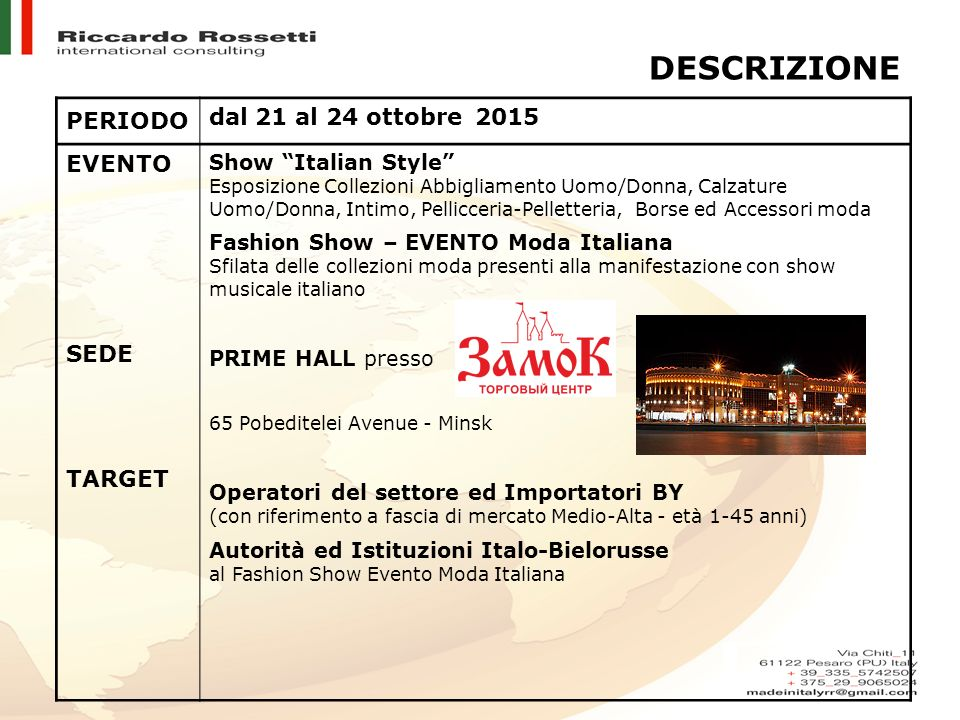 """PERIODO dal 21 al 24 ottobre 2015 EVENTO SEDE TARGET Show """"Italian Style"""" Esposizione Collezioni Abbigliamento Uomo/Donna, Calzature Uomo/Donna, Intim"""