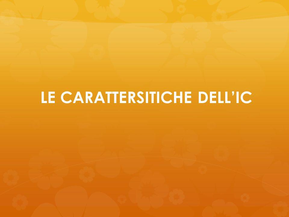 LE CARATTERSITICHE DELL'IC