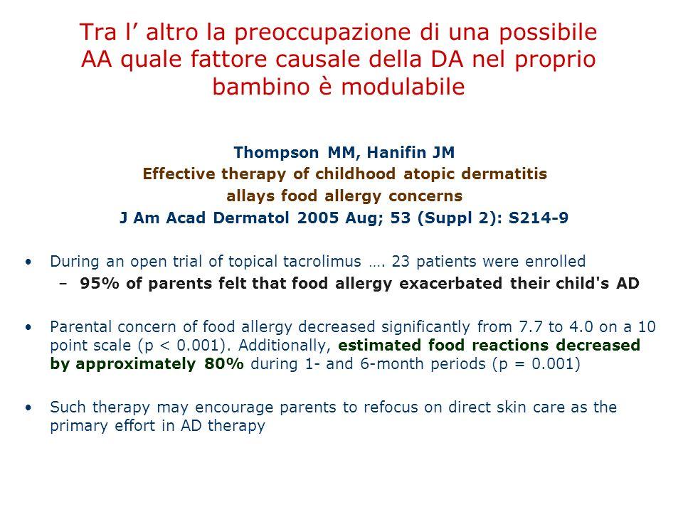 Tra l' altro la preoccupazione di una possibile AA quale fattore causale della DA nel proprio bambino è modulabile Thompson MM, Hanifin JM Effective t
