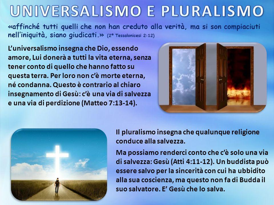 «affinché tutti quelli che non han creduto alla verità, ma si son compiaciuti nell'iniquità, siano giudicati.» (2ª Tessalonicesi 2:12) L'universalismo