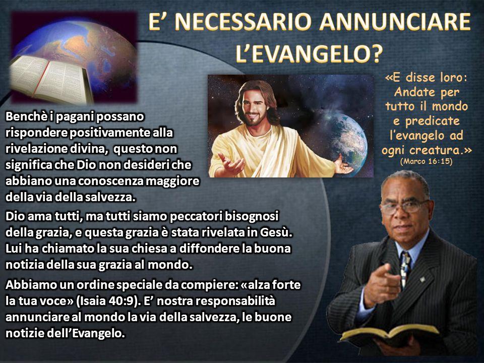 «E disse loro: Andate per tutto il mondo e predicate l'evangelo ad ogni creatura.» (Marco 16:15)
