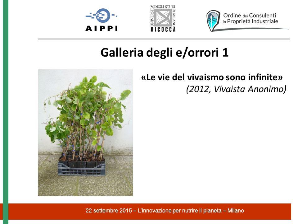 22 settembre 2015 – L'innovazione per nutrire il pianeta – Milano Galleria degli e/orrori 1 «Le vie del vivaismo sono infinite» (2012, Vivaista Anonimo)