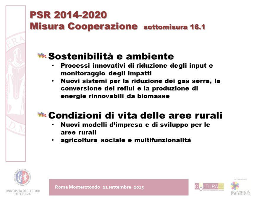 Roma Monterotondo 21 settembre 2015 PSR 2014-2020 Misura Cooperazione sottomisura 16.1 Sostenibilità e ambiente Processi innovativi di riduzione degli