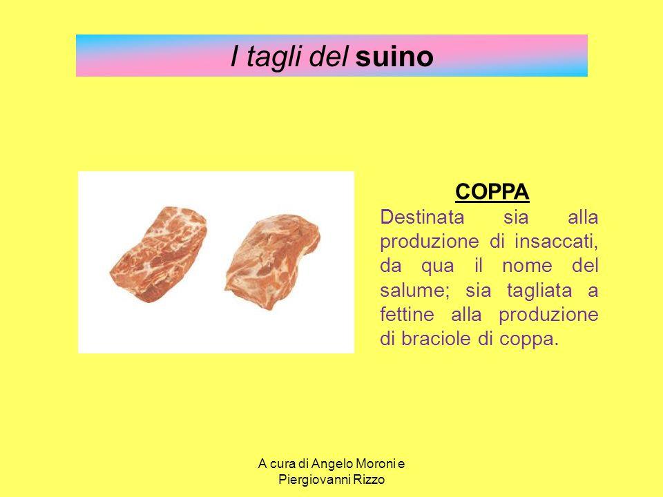 I tagli del suino COPPA Destinata sia alla produzione di insaccati, da qua il nome del salume; sia tagliata a fettine alla produzione di braciole di c