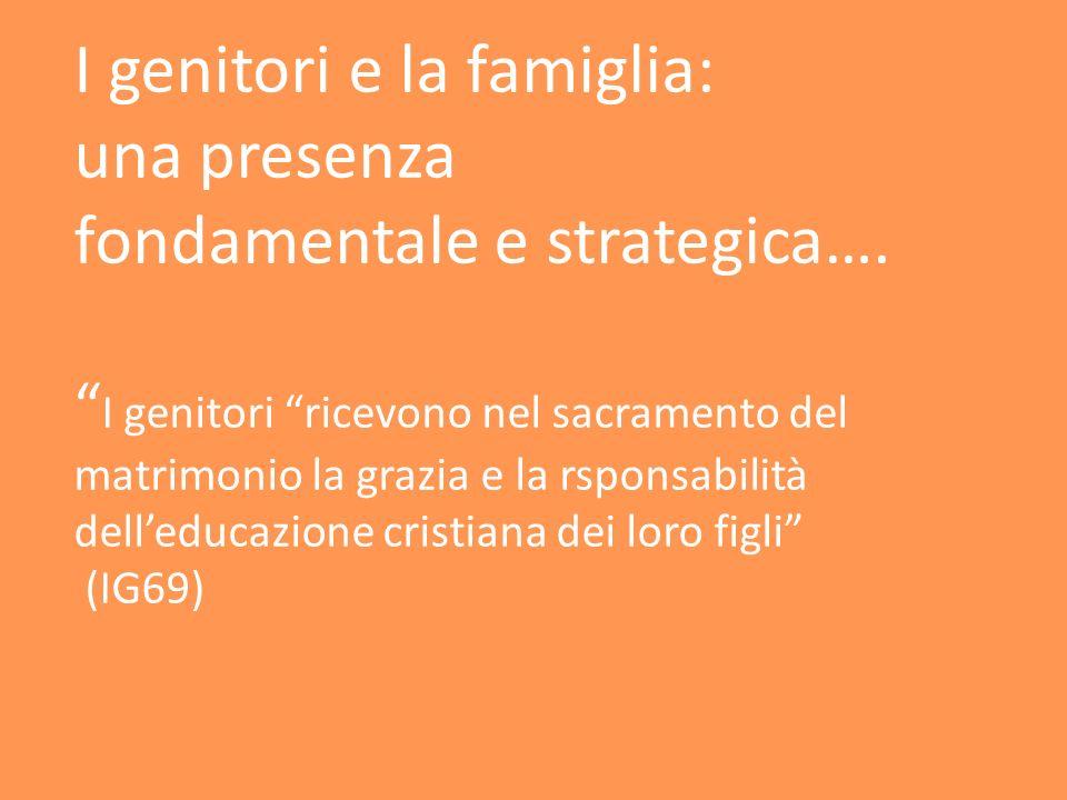 I genitori e la famiglia: una presenza fondamentale e strategica….