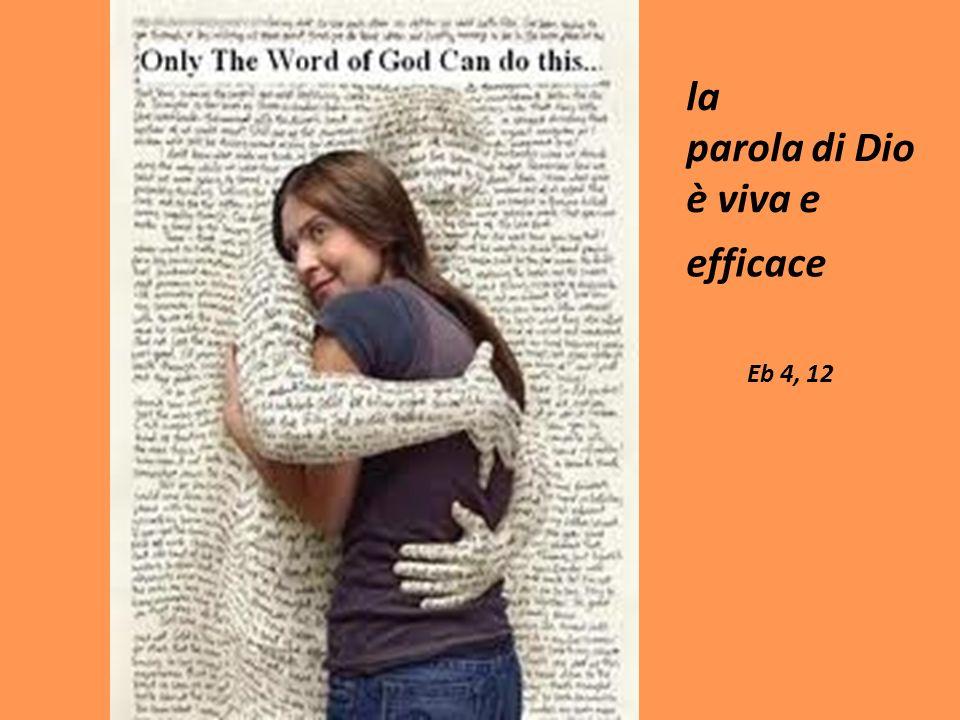 la parola di Dio è viva e efficace Eb 4, 12