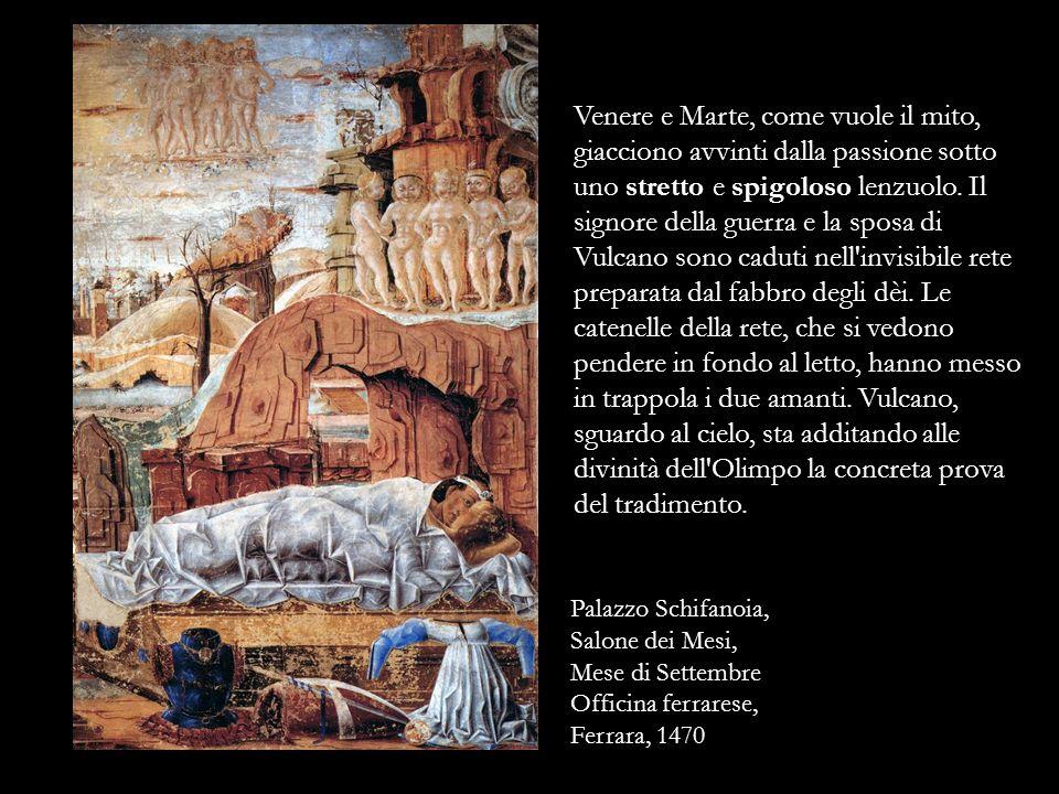 Palazzo Schifanoia, Salone dei Mesi, Mese di Settembre Officina ferrarese, Ferrara, 1470 Venere e Marte, come vuole il mito, giacciono avvinti dalla p