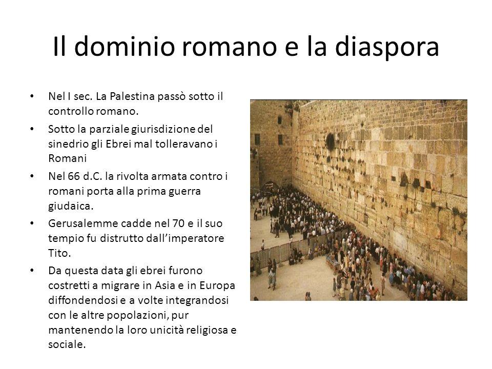 Il dominio romano e la diaspora Nel I sec. La Palestina passò sotto il controllo romano. Sotto la parziale giurisdizione del sinedrio gli Ebrei mal to