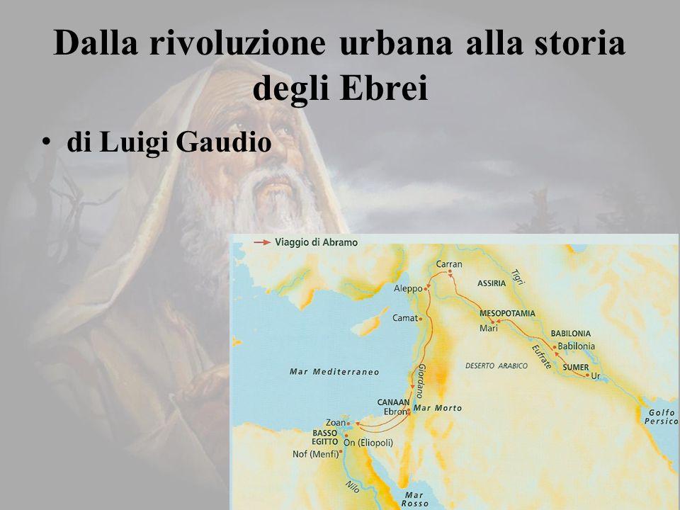 Dalla rivoluzione urbana alla storia degli Ebrei di Luigi Gaudio