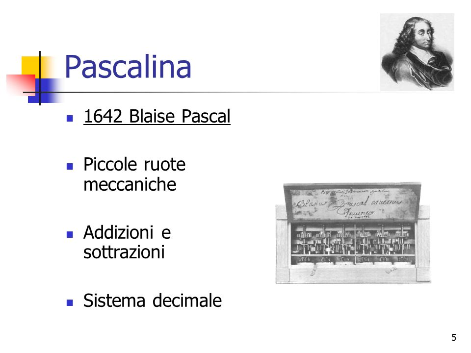 5 Pascalina 1642 Blaise Pascal Piccole ruote meccaniche Addizioni e sottrazioni Sistema decimale