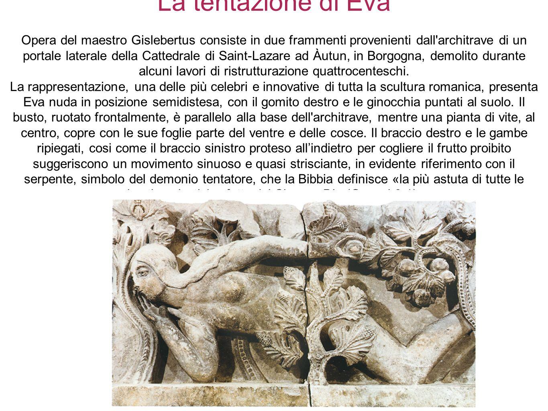 16 La tentazione di Eva Opera del maestro Gislebertus consiste in due frammenti provenienti dall'architrave di un portale laterale della Cattedrale di
