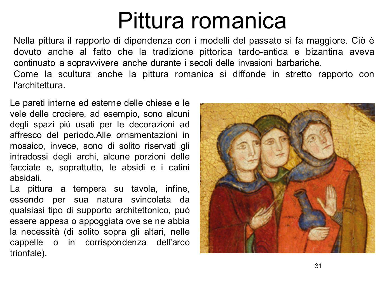 31 Pittura romanica Nella pittura il rapporto di dipendenza con i modelli del passato si fa maggiore. Ciò è dovuto anche al fatto che la tradizione pi