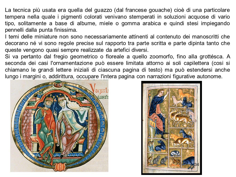 34 La tecnica più usata era quella del guazzo (dal francese gouache) cioè di una particolare tempera nella quale i pigmenti colorati venivano stempera