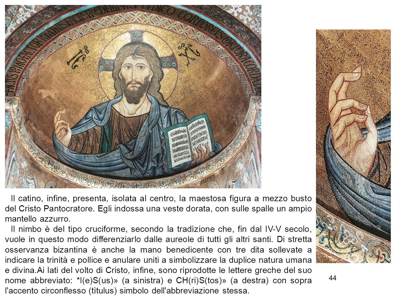 44 Il catino, infine, presenta, isolata al centro, la maestosa figura a mezzo busto del Cristo Pantocratore. Egli indossa una veste dorata, con sulle
