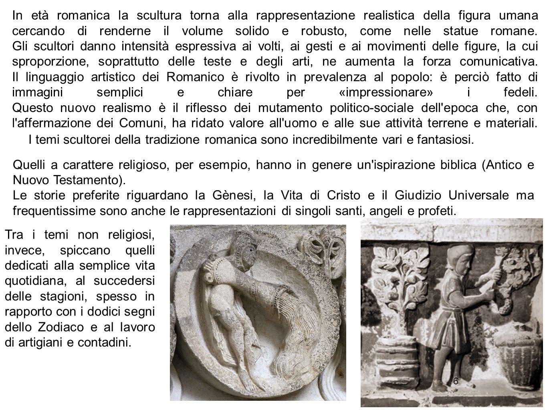6 In età romanica la scultura torna alla rappresentazione realistica della figura umana cercando di renderne il volume solido e robusto, come nelle st