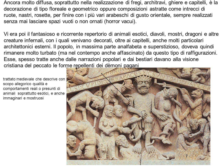 7 Ancora molto diffusa, soprattutto nella realizzazione di fregi, architravi, ghiere e capitelli, è la decorazione di tipo floreale e geometrico oppur