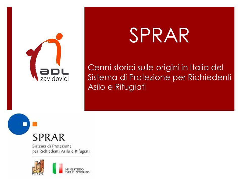 SPRAR Cenni storici sulle origini in Italia del Sistema di Protezione per Richiedenti Asilo e Rifugiati