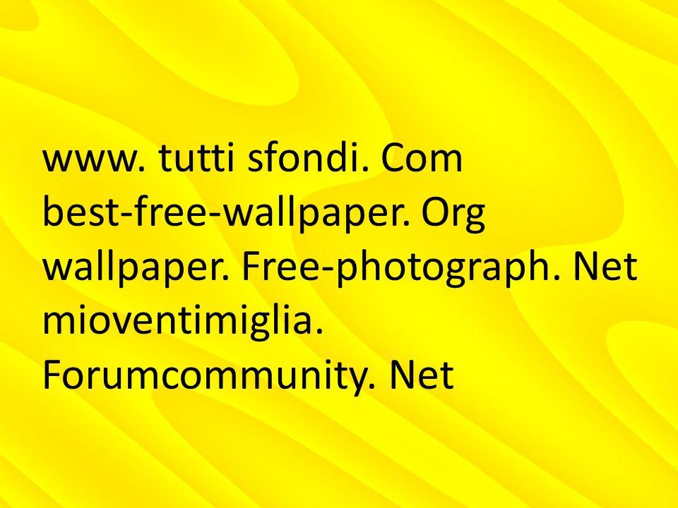 www.tutti sfondi. Com best-free-wallpaper. Org wallpaper.