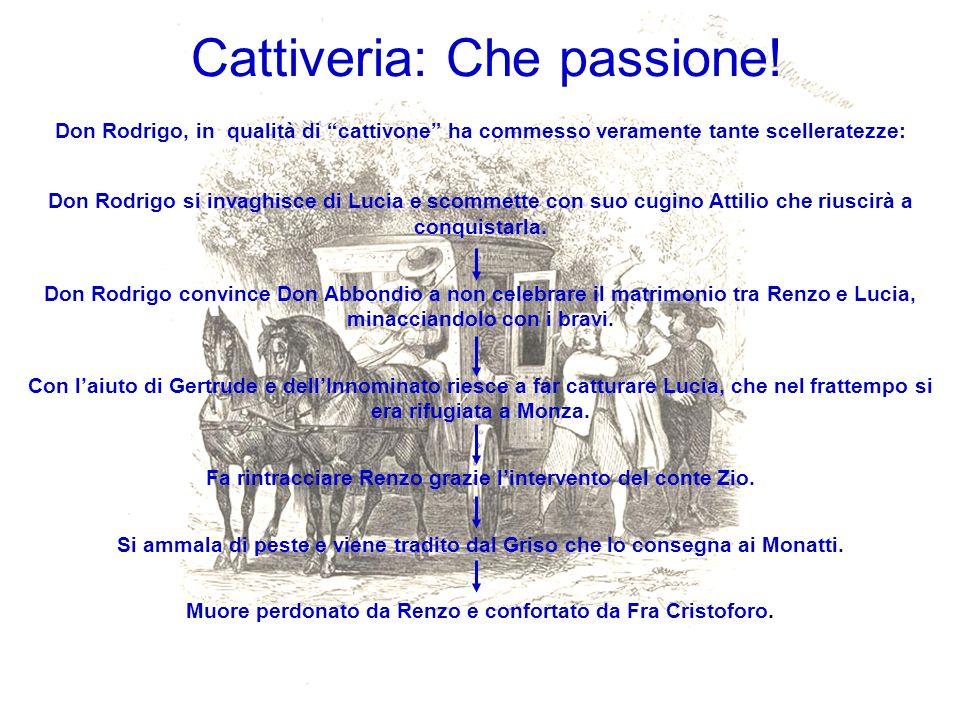 Cattiveria: Che passione.