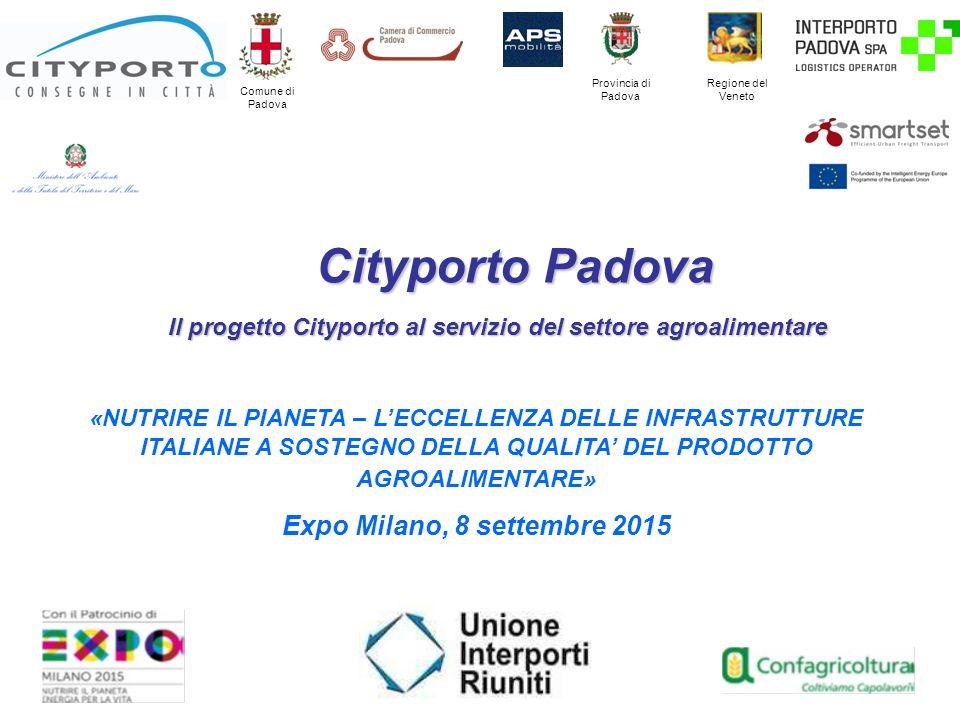 Provincia di Padova Comune di Padova Cityporto Padova Cityporto Padova Il progetto Cityporto al servizio del settore agroalimentare Regione del Veneto