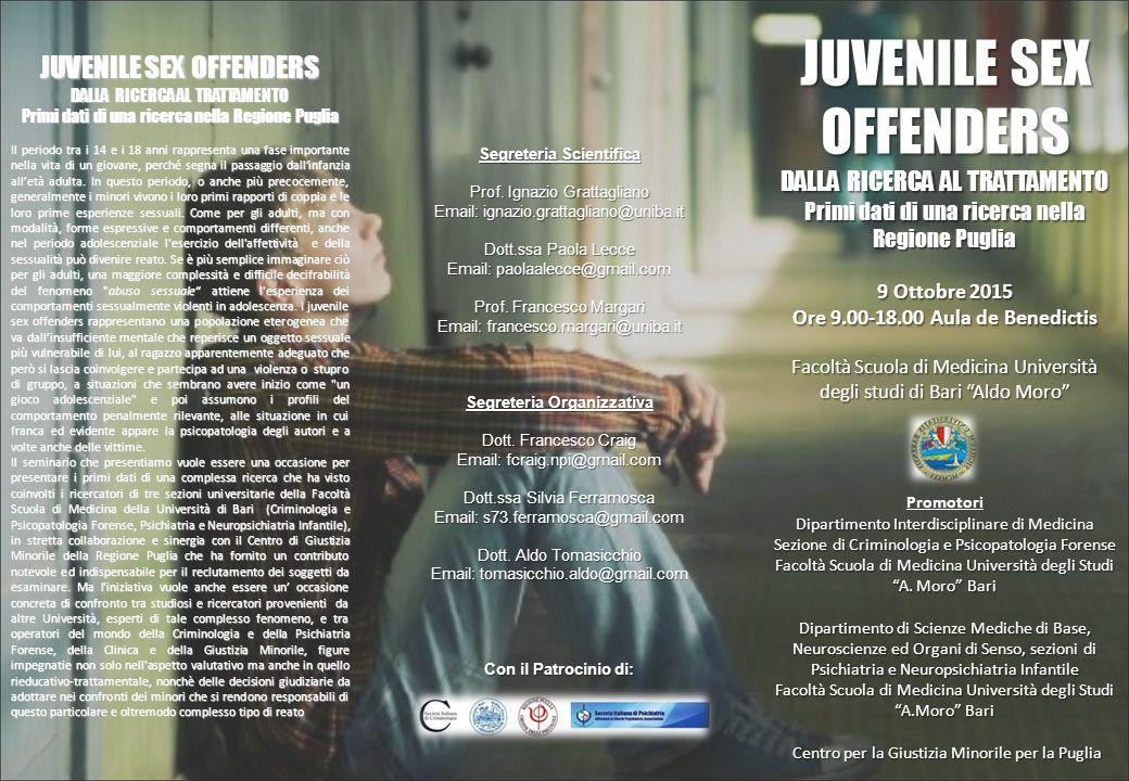 JUVENILE SEX OFFENDERS DALLA RICERCA AL TRATTAMENTO Primi dati di una ricerca nella Regione Puglia 9 Ottobre 2015 Ore 9.00-18.00 Aula de Benedictis Fa