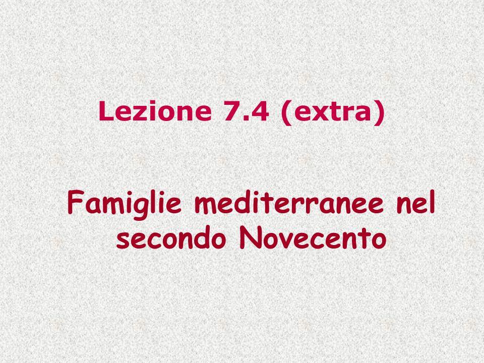 Lezione 7.4 (extra) Famiglie mediterranee nel secondo Novecento