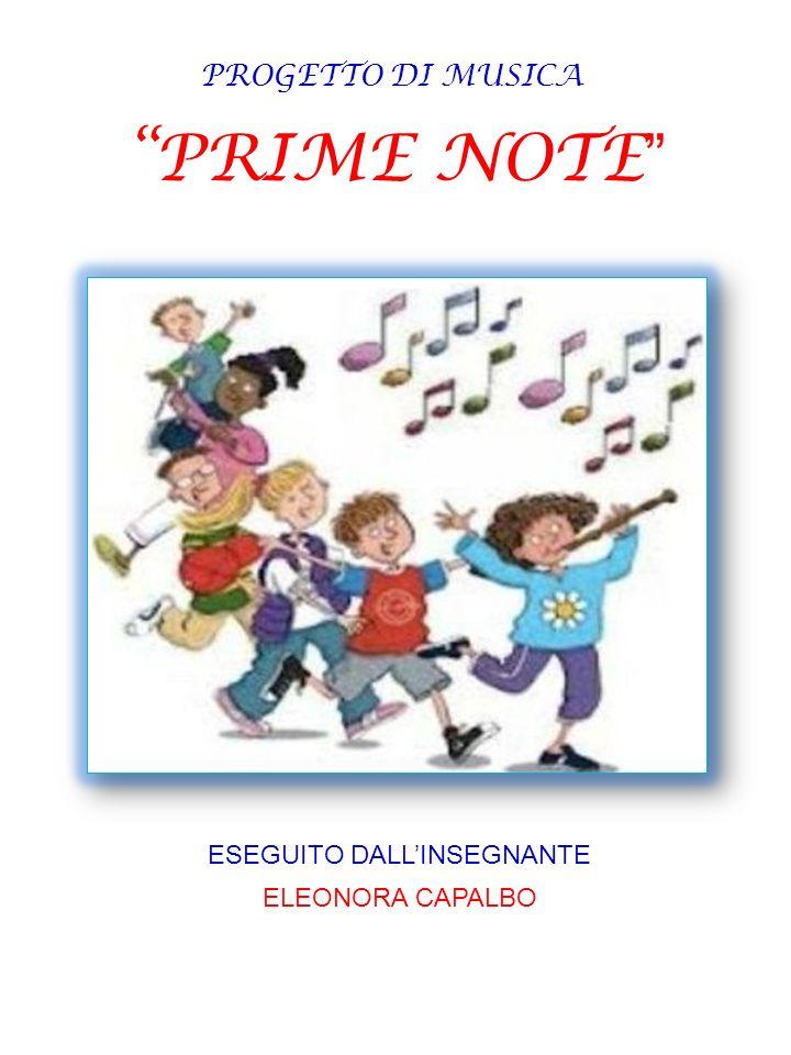 """""""PRIME NOTE """" ESEGUITO DALL'INSEGNANTE ELEONORA CAPALBO PROGETTO DI MUSICA"""