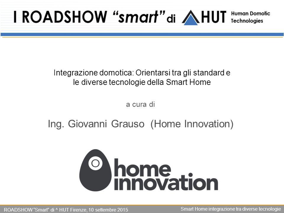 Integrazione domotica: Orientarsi tra gli standard e le diverse tecnologie della Smart Home a cura di Ing.