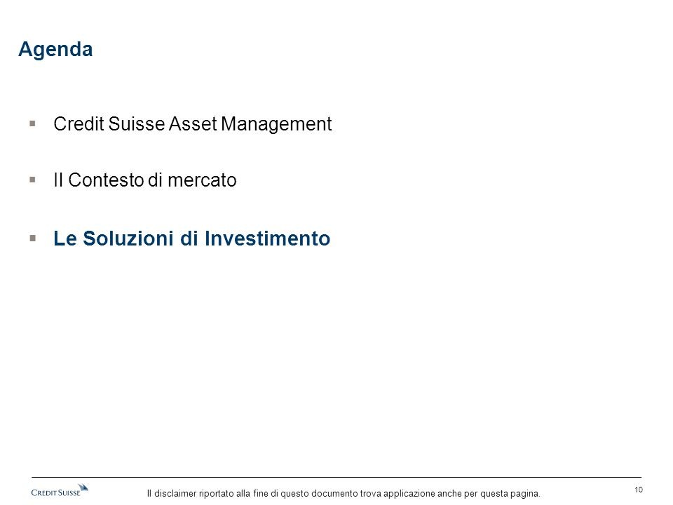 Il disclaimer riportato alla fine di questo documento trova applicazione anche per questa pagina. Agenda  Credit Suisse Asset Management  Il Contest