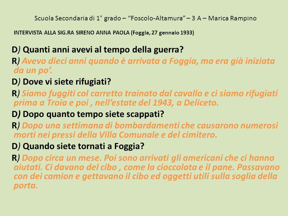 """Scuola Secondaria di 1° grado – """"Foscolo-Altamura"""" – 3 A – Marica Rampino INTERVISTA ALLA SIG.RA SIRENO ANNA PAOLA (Foggia, 27 gennaio 1933) D) Quanti"""