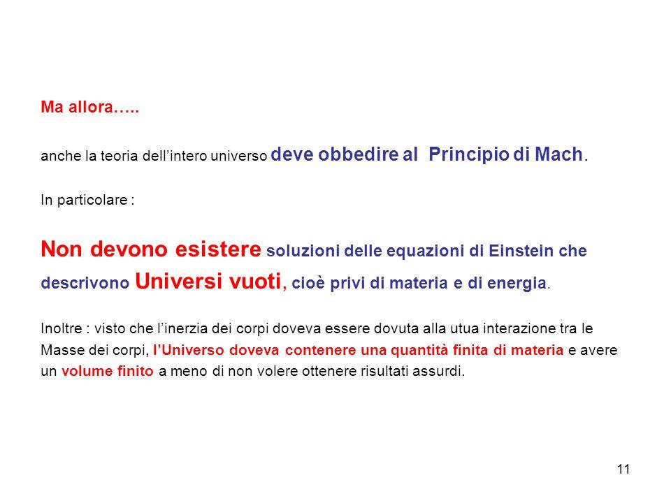 Ma allora…..anche la teoria dell'intero universo deve obbedire al Principio di Mach.