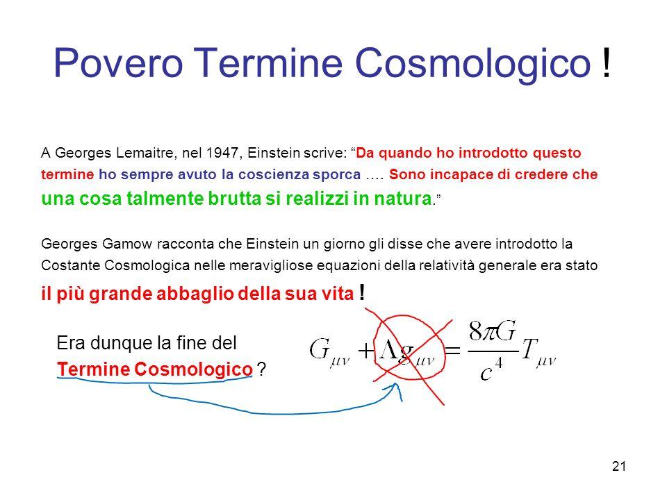 """Povero Termine Cosmologico ! A Georges Lemaitre, nel 1947, Einstein scrive: """"Da quando ho introdotto questo termine ho sempre avuto la coscienza sporc"""