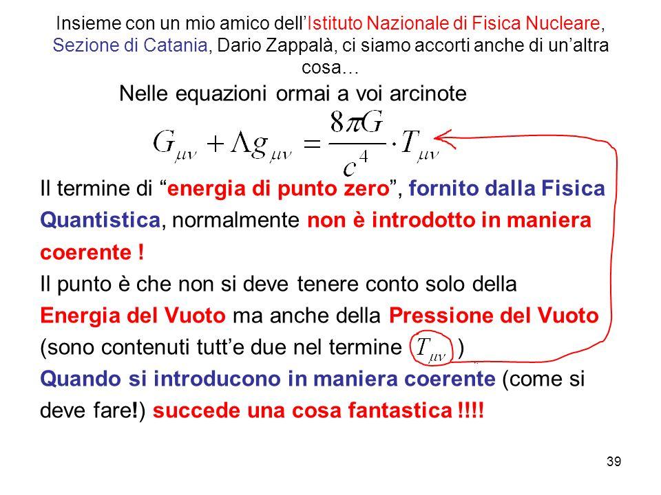 Insieme con un mio amico dell'Istituto Nazionale di Fisica Nucleare, Sezione di Catania, Dario Zappalà, ci siamo accorti anche di un'altra cosa… Nelle