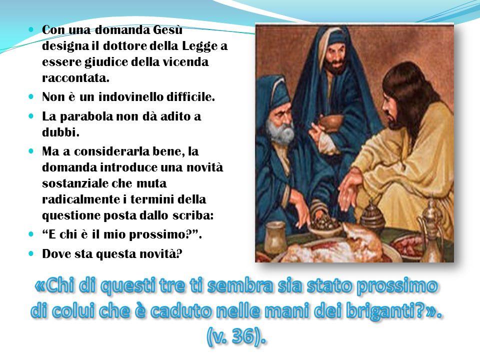 Con una domanda Gesù designa il dottore della Legge a essere giudice della vicenda raccontata.