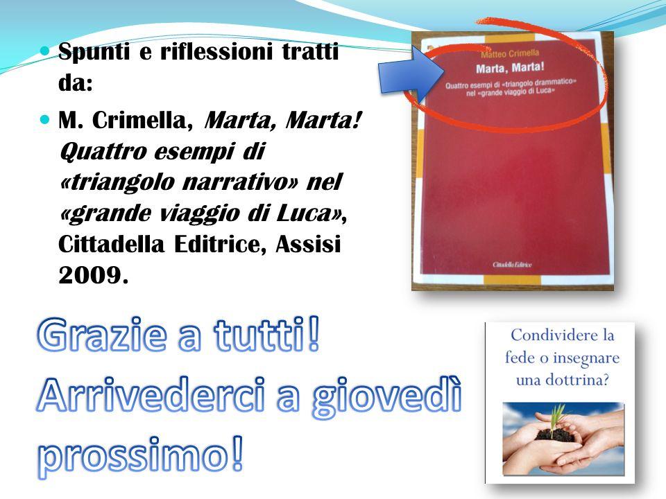 Spunti e riflessioni tratti da: M.Crimella, Marta, Marta.