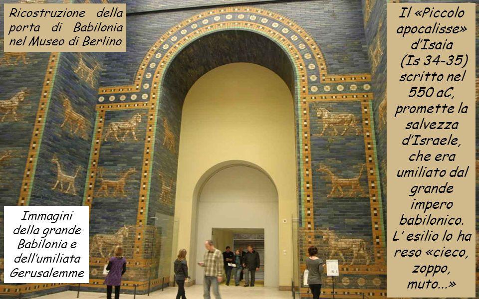 Il «Piccolo apocalisse» d'Isaia (Is 34-35) scritto nel 550 aC, promette la salvezza d'Israele, che era umiliato dal grande impero babilonico.