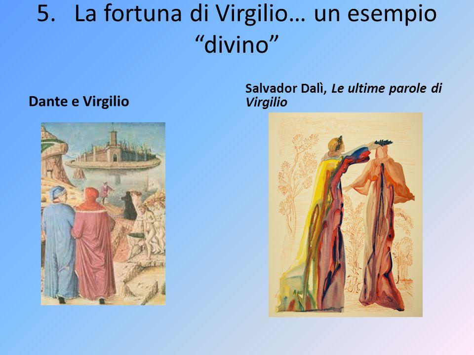 """5. La fortuna di Virgilio… un esempio """"divino"""" Dante e Virgilio Salvador Dalì, Le ultime parole di Virgilio"""
