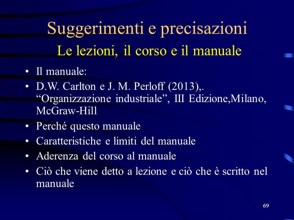 69 Suggerimenti e precisazioni Le lezioni, il corso e il manuale Il manuale: D.W.